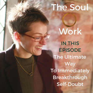 The Ultimate Way To Immediately Breakthrough Self-Doubt